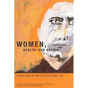 Women - Health - and Nation - Canada and the United States since 1945