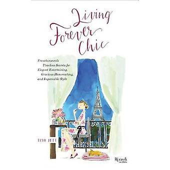 Leben für immer Chic - Französinnen die zeitlose Geheimnisse für elegante eingeben