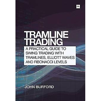 Tramline Trading - A Practical Guide to Swing Trading with Tramlines -