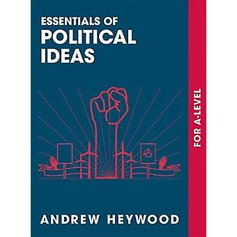 Essentials of Political Ideas - For A Level by Andrew Heywood - 978113
