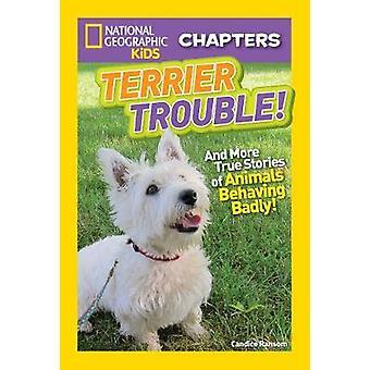 National Geographic Kids hoofdstukken - Terriër moeite! (Nationale Geograp