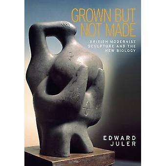 Gewachsen aber nicht gemacht - britische modernistischen Skulptur und die neue Biologie-b