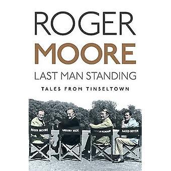Last Man Standing - Tales från Tinseltown av Roger Moore - 97817824320