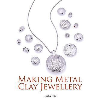 Making Metal Clay Jewellery by Julia Rai - 9781785002649 Book