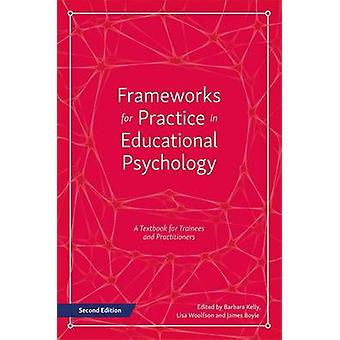 Frameworks for Practice in Educational Psychology - A Textbook for Tra