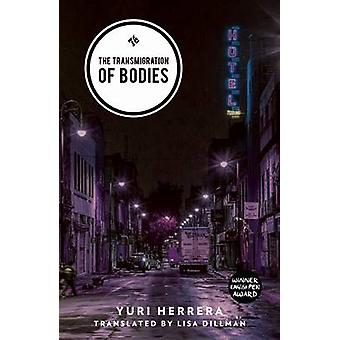 Transmigration of Bodies by Yuri Herrera - Lisa Dillman - 97819082767