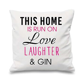 White Cushion Cover This Home Is Run By Love Laughter And Gin 16