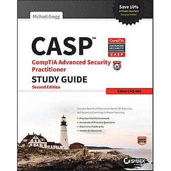 CASP CompTIA Advanced Security Practitioner Study Guide - Exam CAS-002