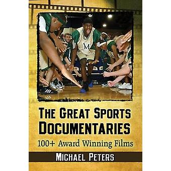 The Great Sports Documentaries - 100+ Award Winning Films by Michael P