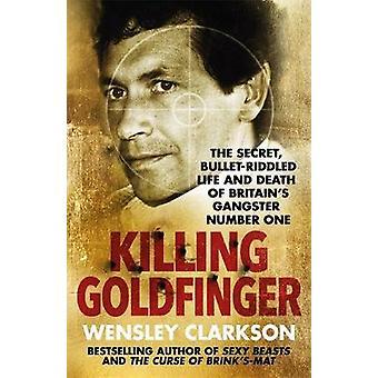Dödande Goldfinger - hemligheten - sönderskjutna liv och död av Bri