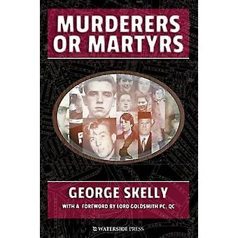 Murderers or Martyrs by George Skelly - 9781904380801 Book