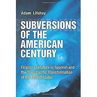 Ontwrichtingen van the American Century: Filippijnse literatuur in het Spaans en de Transpacific transformatie van de...