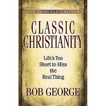 Klassisk kristendom: Livet är för kort för att missa the Real Thing