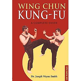 Wing Chun kung-fu : un Guide complet (Arts martiaux de Tuttle) : un Guide complet (Arts martiaux de Tuttle)