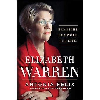 Elizabeth Warren: Son combat. Son travail. Sa vie.