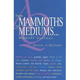 Des mammouths aux médiums...: réponses aux Questions