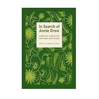 Auf der Suche nach Annie Drew: Jamaica Kincaid Mutter und Muse