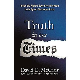 Truth in Our Times: An Inside Account of the Fight to Save Press Freedom in the Age of Alternative Facts