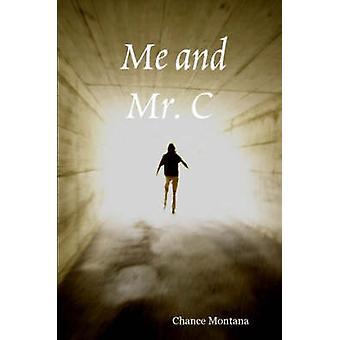 Me and Mr. C by Montana & Chance