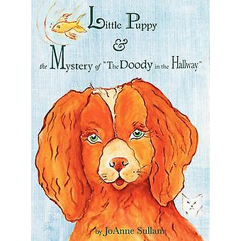 Little Puppy  the Mystery of The Doody in the Hallway by Sullam & JoAnne
