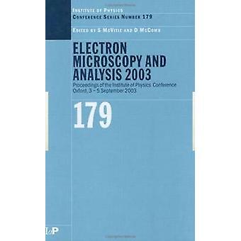 Elektronenmicroscopie en analyse 2003 Proceedings of the Institute of Physics elektronenmicroscopie and groep analyse conferentie 35 September 2003 door McVitie & Stephen