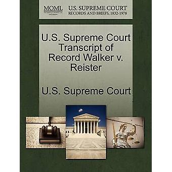 Transcription de Cour suprême US d'enregistrer Walker v. Reister par Cour suprême des États-Unis