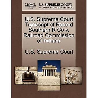 U.S. Supreme Court Transcript of Record Southern R Co v. Railroad Commission of Indiana by U.S. Supreme Court