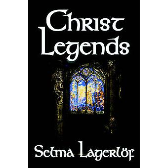 Leyendas de Cristo por Selma Lagerlof ficción por Lagerlof y Selma