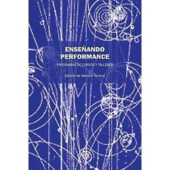 Enseando Performance PROGRAMAS DE CURSOS Y TALLERES by Torrens & Valentin