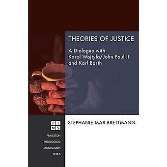 Theories of Justice by Brettmann & Stephanie Mar