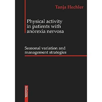 Physical Activity in patients with anorexia nervosa by Hechler & Tanja