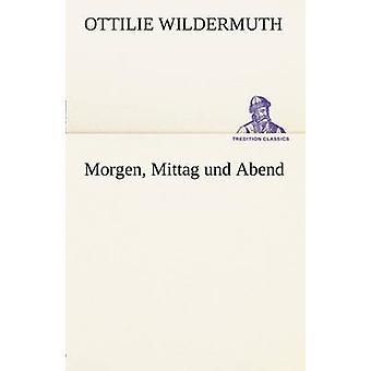 مورغن ميتاغ Abend أوند قبل فيلدرموت & اوتيلي