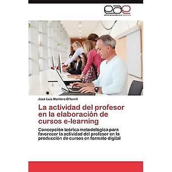 La Actividad del Profesor da La Elaboracion de omkostninger ELearning af Montero OFarrill & Jos Luis