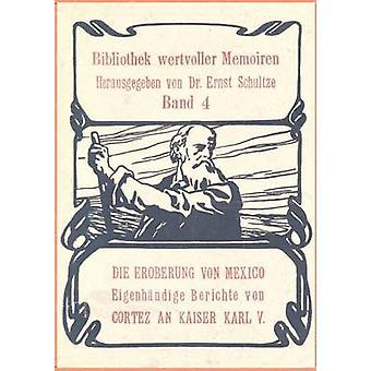 Die Eroberung von Mexiko af Schultze & Ernst