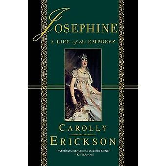 Josephine - A Life of the Empress by Carolly Erickson - 9780312263461