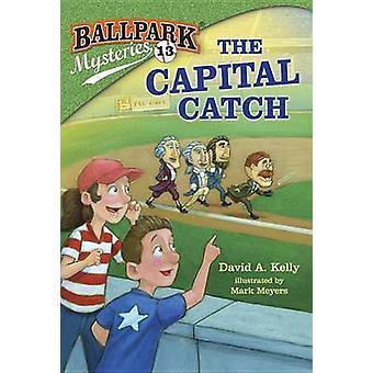 Ballpark Mysteries #13 - The Capital Catch by David A Kelly - Mark Mey