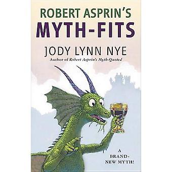 Robert Asprin's Myth-Fits by Jody Lynn Nye - 9780425257029 Book