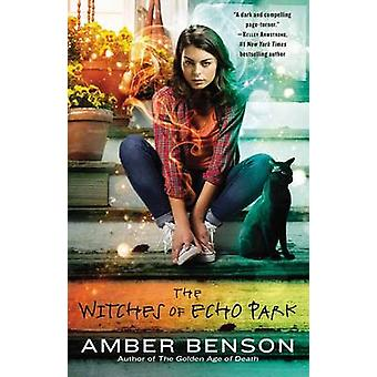 The Witches of Echo Park - An Echo Park Coven Novel by Amber Benson -
