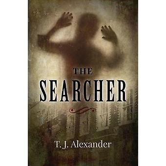 The Searcher by T J Alexander - 9780719826559 Book