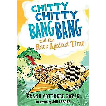 Chitty Chitty Bang Bang and the Race Against Time by Frank Cottrell B