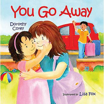 You Go Away by Dorothy Corey - Lisa Fox - 9780807594407 Book