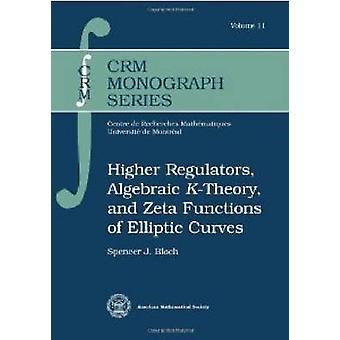 Higher Regulators - Algebraic $K$-Theory - and Zeta Functions of Elli
