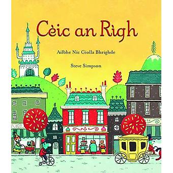 Ceic an Righ by Ailbhe Nic Giolla Bhrighde - Steve Simpson - 97808615