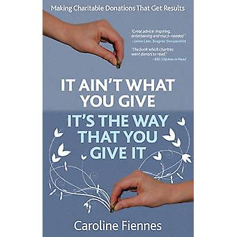 It Ain't What You Give - It's the Way That You Give It - Making Charit