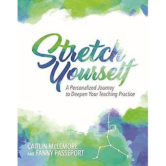 Stretch Yourself - A Personalized Journey to Deepen Your Teaching Prac