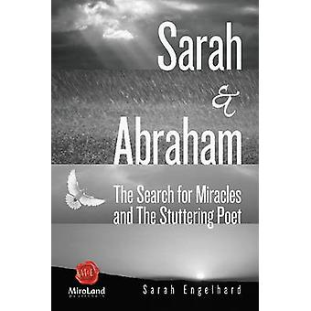 Sarah & Abraham - The Search for Miracles and the Stuttering Poet by S