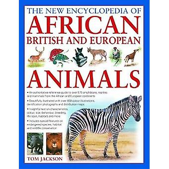 African - British & European Animals - The New Encyclopedia of - A