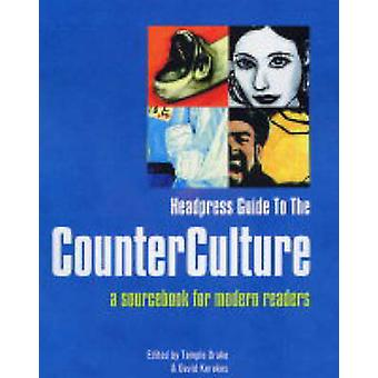 Headpress Guide to the Counter Culture - A Sourcebook for Modern Reade
