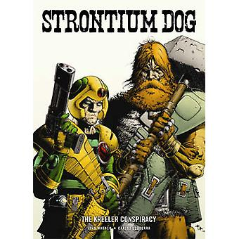 Strontium Dog - The Kreeler Conspiracy by John Wagner - Carlos Ezquerr
