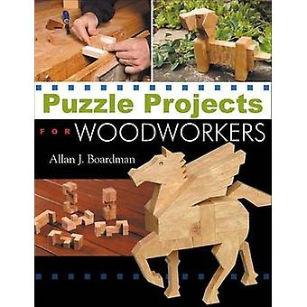 Puzzle Projects for Woodworkers by Allan J Boardman - 9781933502113 B